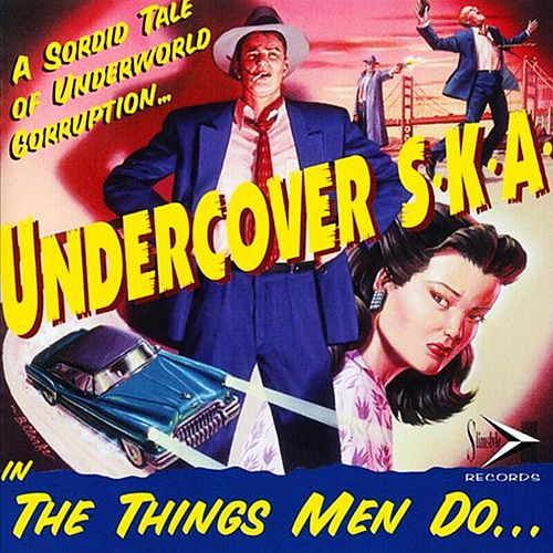 The Things Men Do by Undercover S.K.A.