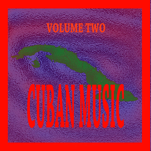 Cuban Music Vol. 2 by Various Artists