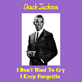I Don't Want to Cry by Chuck Jackson