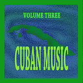 Cuban Music Vol. 3 de Various Artists