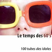 Le temps des 60's (100 tubes des idoles) [Remastered] de Various Artists