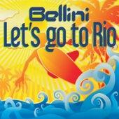 Let's Go To Rio von Bellini