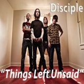 Things Left Unsaid (Acoustic) de Disciple