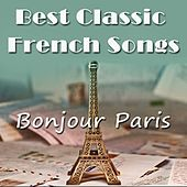 Bonjour Paris ! (Best Classical French Songs) de Various Artists