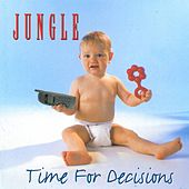 Time for Decisions by Jungle