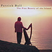 The Fine Beauty of the Island by Patrick Ball
