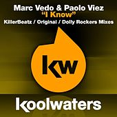 I Know by Marc Vedo