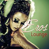 Eros Lounge von Various Artists