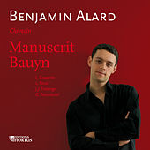 Manuscrit Bauyn by Benjamin Alard