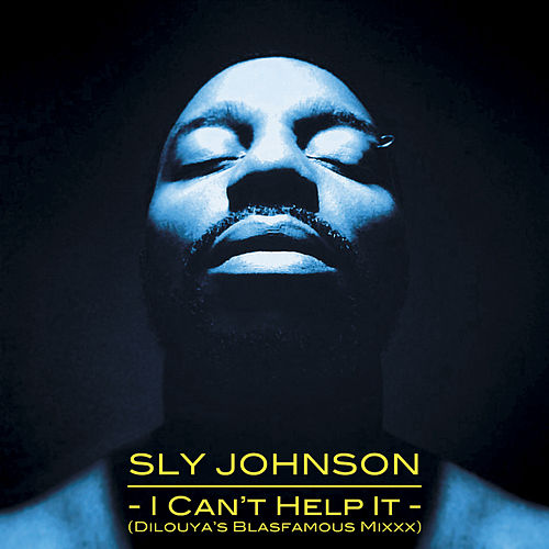 I Can't Help It (Dilouya's Blasfamous Mixxx) - Single de Sly Johnson