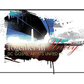 Together in Unity (DC Gospel Artists United Presents) by Various Artists