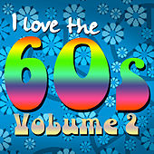 I Love the 60's: Volume 2 by Various Artists