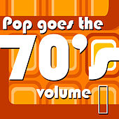 Pop Goes the 70's Volume 1 de Various Artists