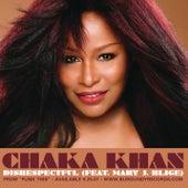 Disrespectful (featuring Mary J Blige) by Chaka Khan