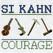 Courage by Si Kahn