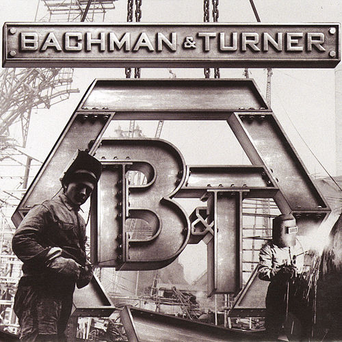 Bachman & Turner by Bachman-Turner Overdrive