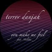 U Make Me Feel / Morph 2 by Terror Danjah