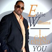 I Can Depend On You by Eddie Williams