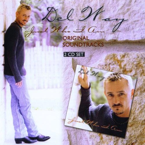 Just Who I Am Original Soundtracks by Del Way