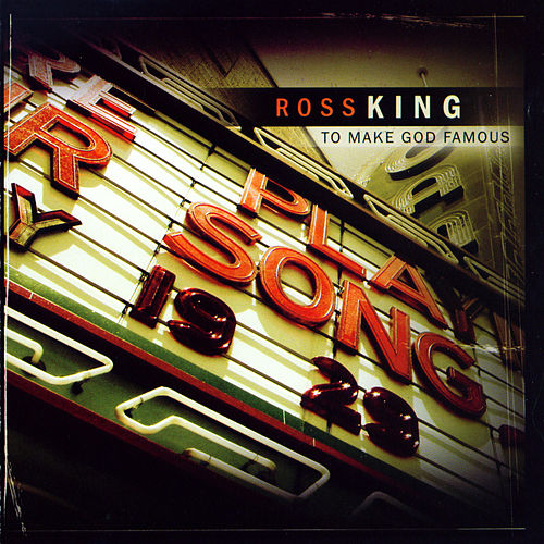 To Make God Famous by Ross King