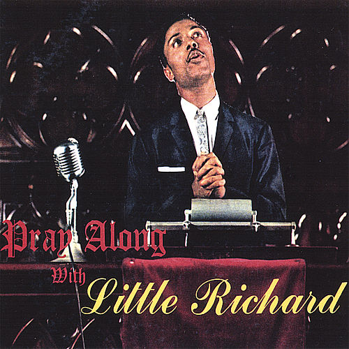 Goldisc Records From The Vault Vol. 4 Pray Along With Little Richard by Little Richard
