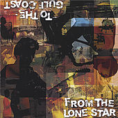 From The Lone Star To The Gulf Coast by Various Artists