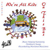 We're All Kids on This Bus by Various Artists