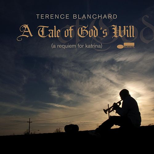 A Tale Of God's Will (A Requiem For Katrina) by Terence Blanchard