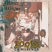 Roots Chimurenga by Thomas Mapfumo and The Blacks Unlimited