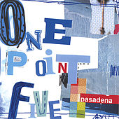 One Point Five by Pasadena
