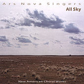 All Sky: New American Choral Works by Ars Nova Singers
