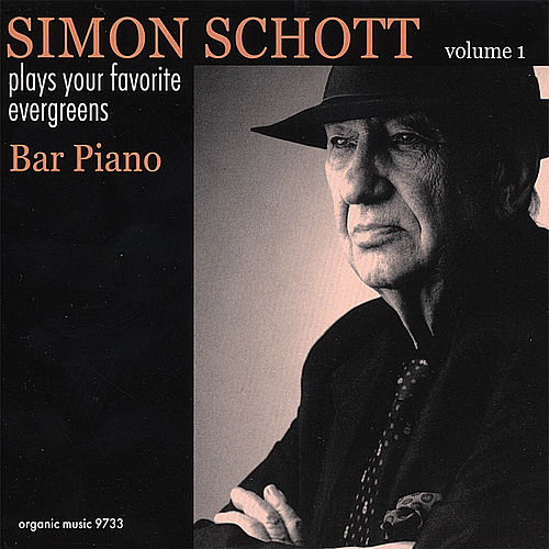 Bar Piano:Plays Your Favorite Evergreens, Vol.1 by Simon Schott