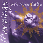Mornings with Miss Cathy by Miss Cathy