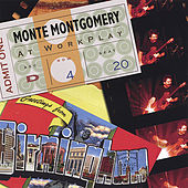Monte Montgomery At WorkPlay by Monte Montgomery