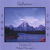 Reflections 2000-2005, The Best Of Michele McLaughlin by Michele McLaughlin