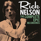 The Complete Epic Recordings by Rick Nelson