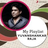 My Playlist: Yuvanshankar Raja by Various Artists