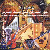 Authentic Instrumental Music By the Most Famous Arab Artists by Various Artists