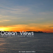 Ocean Views (Selected Chillhouse Beats) by Various Artists