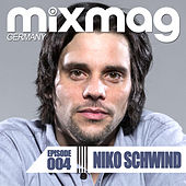 Mixmag Germany - Episode 004: Niko Schwind by Various Artists
