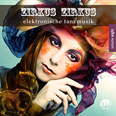 Zirkus Zirkus, Vol. 8 - Elektronische Tanzmusik von Various Artists