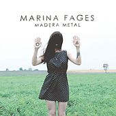 Madera Metal by Marina Fages