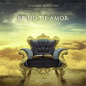 Reino de Amor by Juliano Nogueira