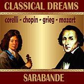Classical Dreams. Sarabande by Various Artists