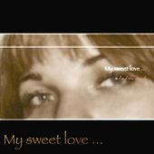My Sweet Love... by Andreu Jacob
