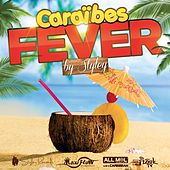 Caraïbes Fever (by Styley) by Various Artists