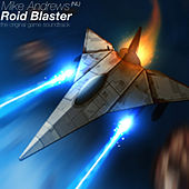 Roid Blaster by Mike Andrews