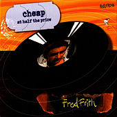 Cheap At Half The Price by Fred Frith