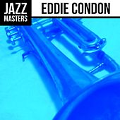 Jazz Masters: Eddie Condon by Eddie Condon