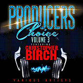 Producers Choice, Vol.3 (Feat. Christopher Birch) de Various Artists